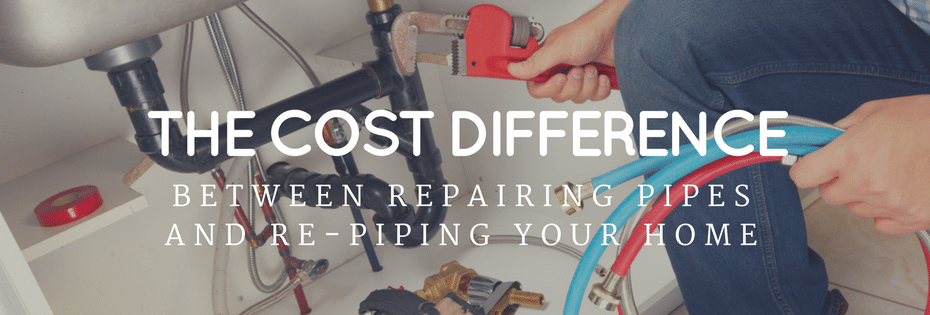 The Cost Difference between Repairing Pipes and Re-Piping Your Home