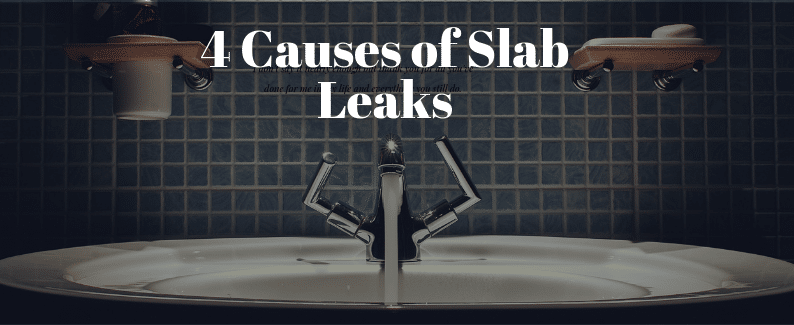 Causes Of Slab Leaks
