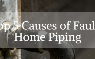 Top 5 Causes of Faulty Home Piping