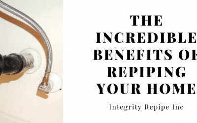 The Incredible Benefits of Repiping Your Home