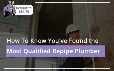 How To Know You've Found the Most Qualified Repipe Plumber